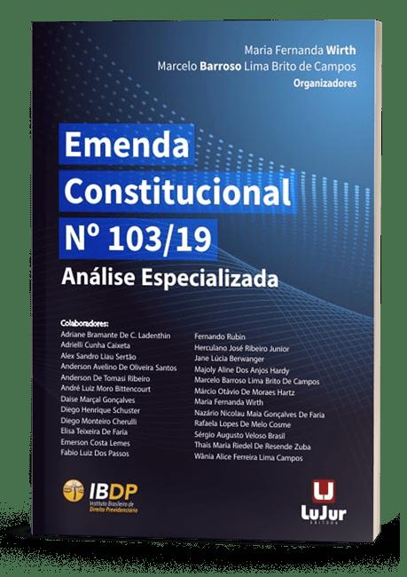 EMENDA CONSTITUCIONAL Nº 103/19 - ANÁLISE ESPECIALIZADA