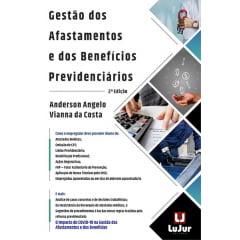 GESTÃO DOS AFASTAMENTOS E DOS BENEFÍCIOS PREVIDENCIÁRIOS -  Inclui Capítulo  Impacto do COVID-19