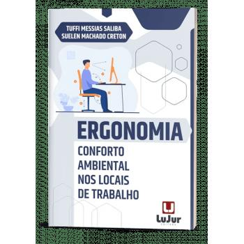 ERGONOMIA - CONFORTO AMBIENTAL NOS LOCAIS DE TRABALHO